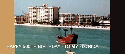 HAPPY 500th TO FLORIDA (B. 1513)
